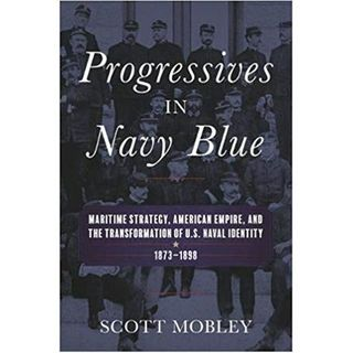 Episode 451: A Navy of the Gilded Age, with Scott Mobley