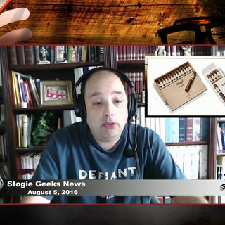 Stogie Geeks News -  August 5, 2016