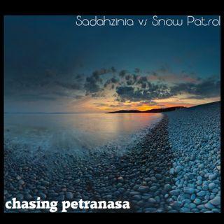 Kill_mR_DJ - Chasing Petranasa (Sadahzinia vs Snow Patrol)