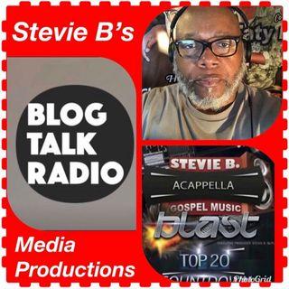 Stevie B's Acappella Gospel Music Blast - (Episode 109)