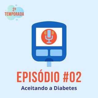 #T02E02 - Aceitando a Diabetes