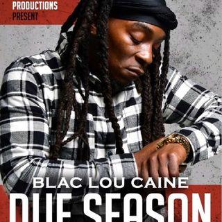Rap Artist Blac Lou Caine Exclusive!!!