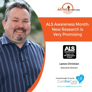 5/8/19: Lance Christian with The ALS Association Oregon & SW Washington Chapter | ALS Awareness Month: New Research is very promising
