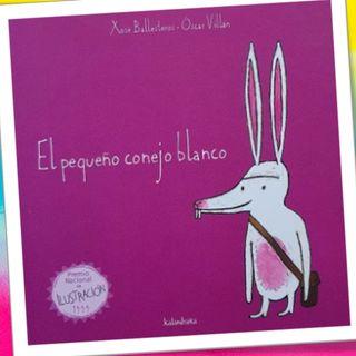 Pequeño conejo blanco, cuento infantil de Xosé Ballesteros y Oscar Villán. Editorial Kalandraka