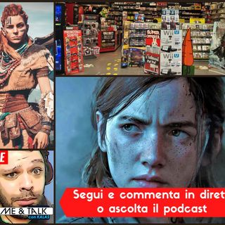 #07 Salvateci dagli spoiler di The Last of Us II, torniamo da GameStop e sognamo Horizon Zero Dawn 2