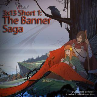 ODB 3x13 Short 1: The Banner Saga