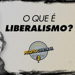 Piloto Central: Ideologias Politicas #2 - Liberalismo