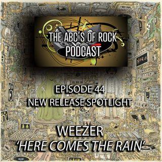 "New Release Spotlight - Weezer - ""Here Comes the Rain"" - Episode 44"