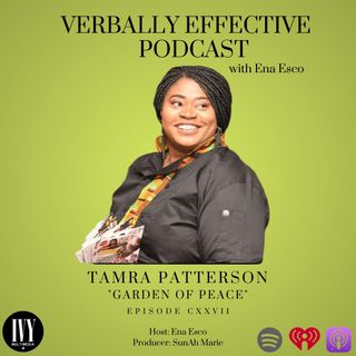 "EPISODE CXXVII | ""GARDEN OF PEACE"" w/ TAMRA PATTERSON"