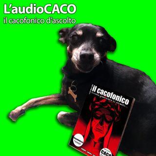 L'audioCACO di Marzo 21 - #04