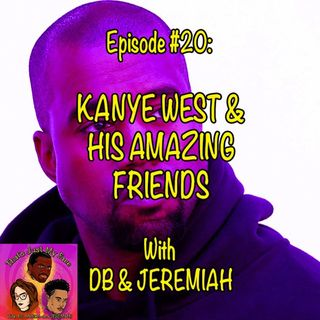 #20 Kanye & His Amazing Friends