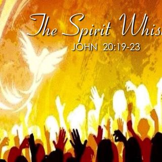 "4-15-18  MESSAGE - ""The Spirit Whistle"""