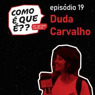 #19 Duda Carvalho (Turismo criativo) - Recicultura
