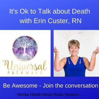 It's Ok to Talk about Death with Erin Custer