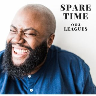 Spare Time 002 - Leagues