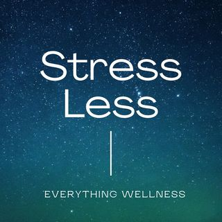 Stress and how to manage it.