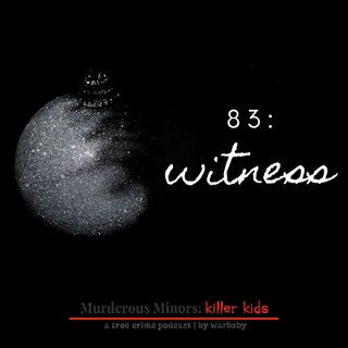 83: Witness - Aazis Richardson
