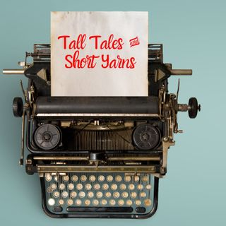 Tall Tales & Short Yarns