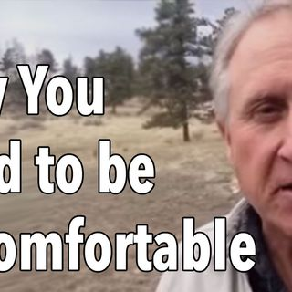 Why You Need to be Uncomfortable