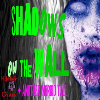 Shadows on the Wall and Another Morbid Tale | Podcast