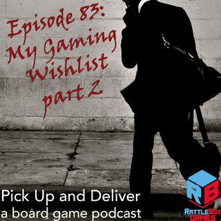 083: My Gaming Wishlist, part 2