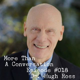 #018 Dr. Hugh Ross, astronomer, astrophyscist, author, founder of Reasons to Believe