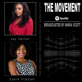 THE MOVEMENT, Broadcasted by MARIA SCOTT - sG:  Jay Carter And Ciera Frazier