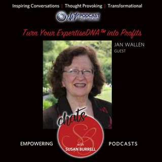 Sue Chats with Jan Wallen, who shares her topic: Turn your ExpertiseDNA™ into Profits