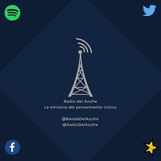 Radio del Azufre (Editorial) ¿Qué es el Radio del Azufre? ¿Cómo llega López Obrador a su primer pastel como presidente?