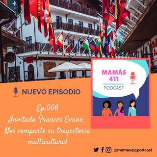 006 - Invitada Frances Evans; nos comparte su trayectoria multicultural