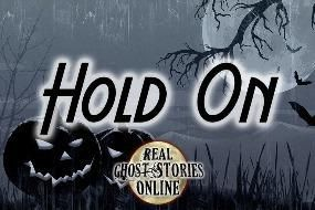 Hold On | Haunted, Paranoral, Supernatural