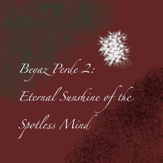 Beyaz Perde 2: Eternal Sunshine of the Spotless Mind