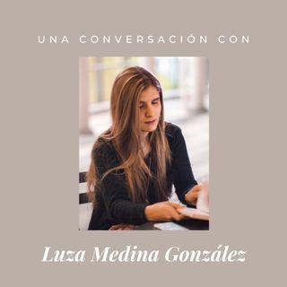 Episodio 4 - Luza Medina González