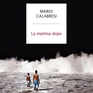 La mattina dopo | Mario Calabresi