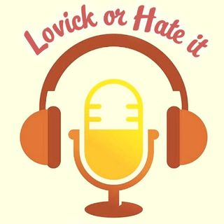 Lovick or Hate it