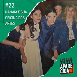 #22 - Nanaia de Simas e sua Oficina das Artes - Festival Aparecida Criativa