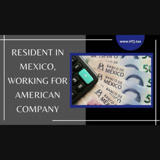 [ HTJ Podcast ] Resident In Mexico, Working For American Company