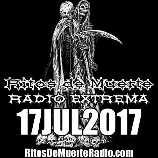Ritos De Muerte Radio Show 17JUL2017