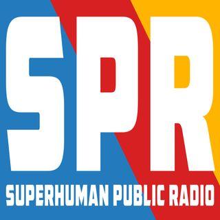 EP 125 - Superhuman Public Radio