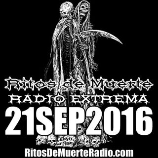 Ritos De Muerte Radio Show 21SEP2016