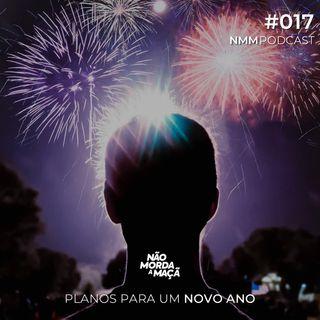#017 - Planos para um novo ano