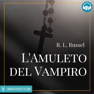 L'AMULETO DEL VAMPIRO • R.L. Russel ☎ Audioracconto ☎ Storie per Notti Insonni  ☎
