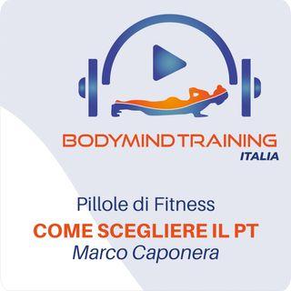 Come scegliere il Personal Trainer! | Pillole di Fitness