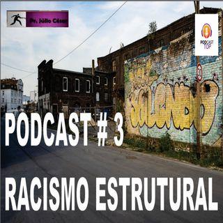 O que é racismo estrutural e como a Bíblia o condena (podcast #3)