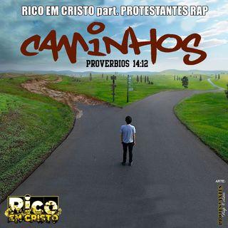 RicoEmCristo - Caminhos (Part. Protestantes Rap)