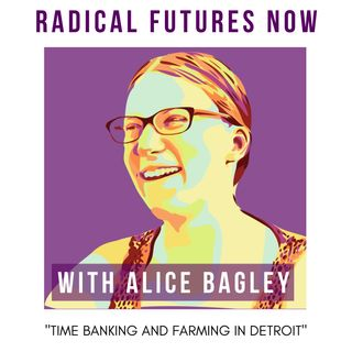 Time Banking with Alice Bagley