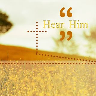 04/21/19 - Hear Him - Easter Sunday