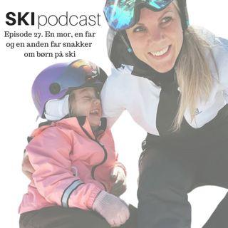 27. En mor, en far og en anden far snakker om børn på ski