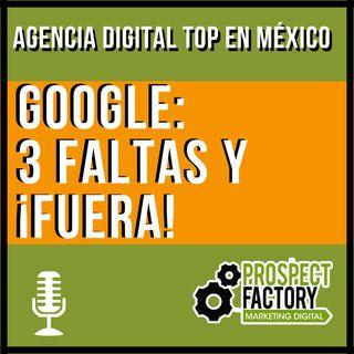Google: 3 faltas y ¡fuera!  | Prospect Factory