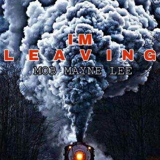 IM LEAVING